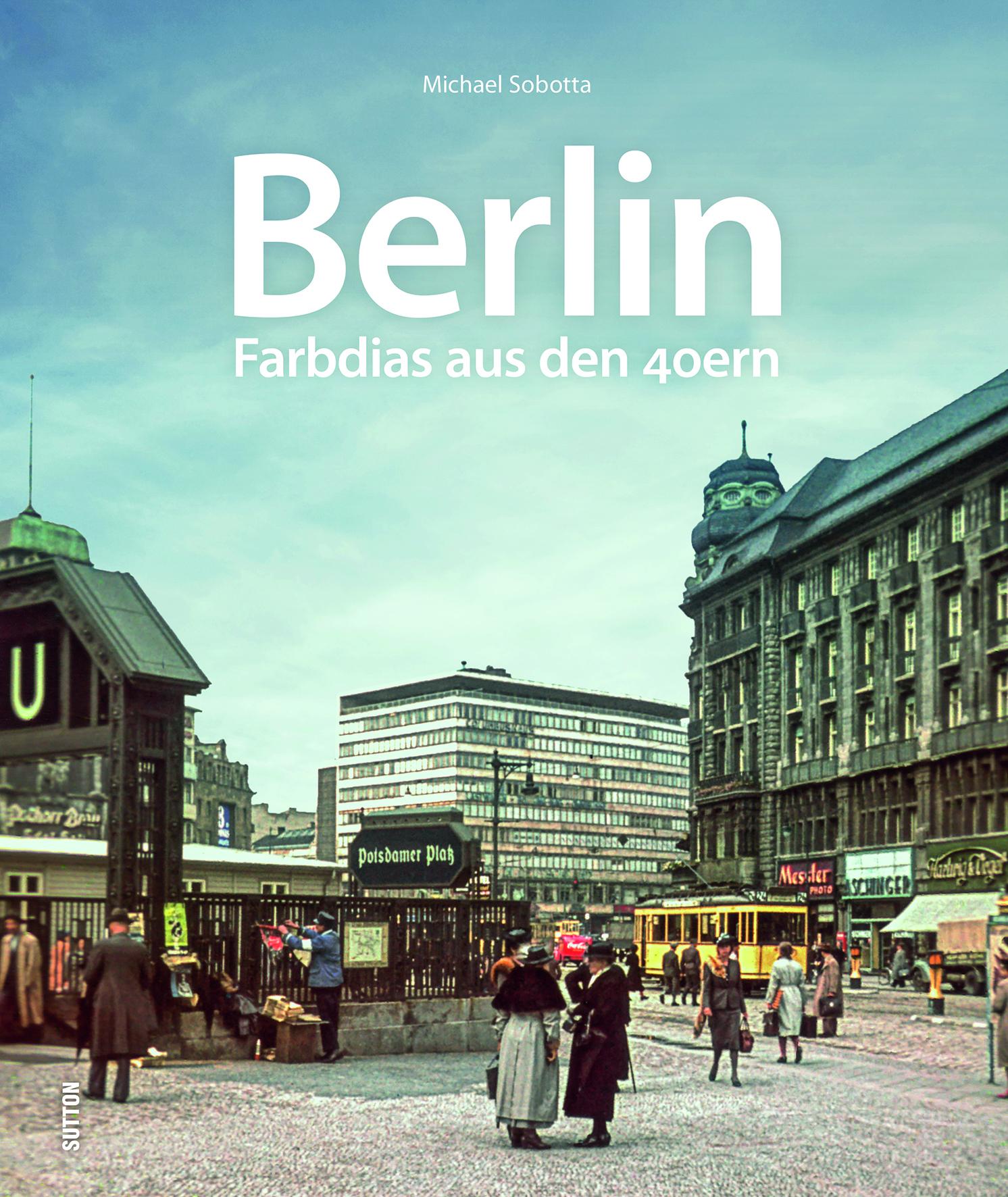 12 Farbfotos aus Berlin in den 1940er-Jahren – Eine Zeitreise