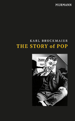 Karl Bruckmaier: The Story of Pop