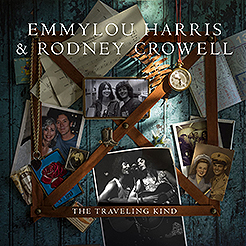 Emmylou Harris & Rodney Crowell: The Travelling Kind