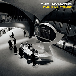 "The Jayhawks: ""Paging Mr. Proust"""