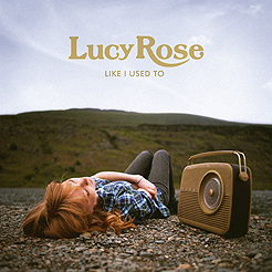 Lucy Rose, Like I Used To