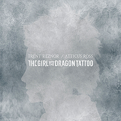 Trent Reznor & Atticus Ross: The Girl With The Dragon Tattoo